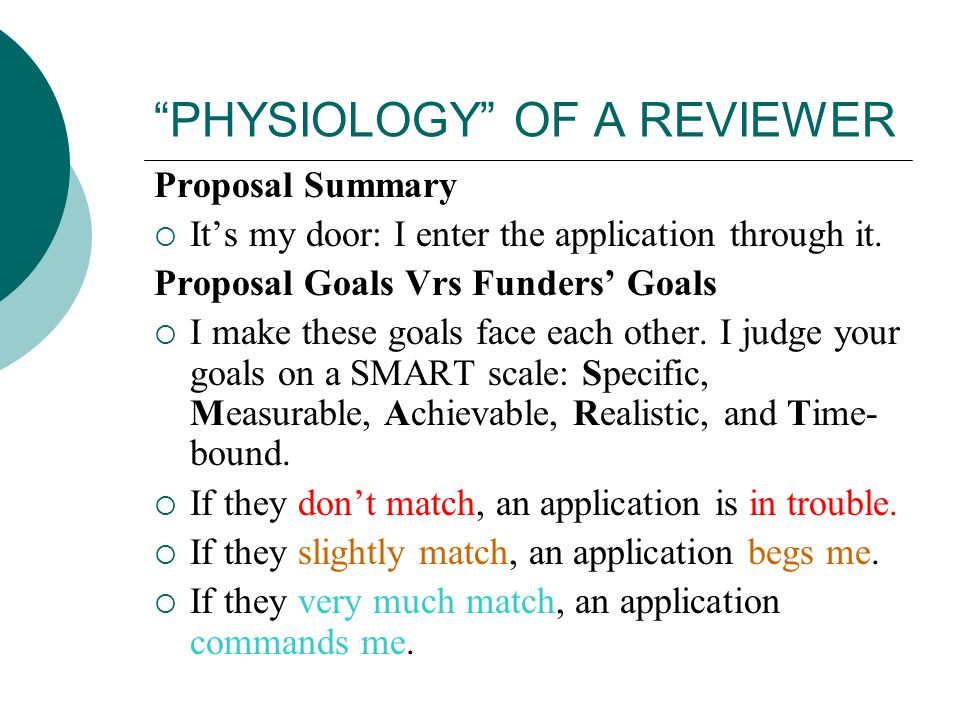 PHYSIOLOGY OF A REVIEWER Proposal Summary  It's my door: I enter the application through it.