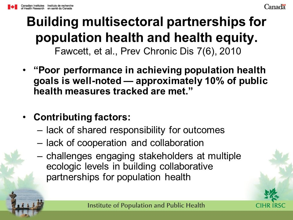 """Building multisectoral partnerships for population health and health equity. Fawcett, et al., Prev Chronic Dis 7(6), 2010 """"Poor performance in achievi"""