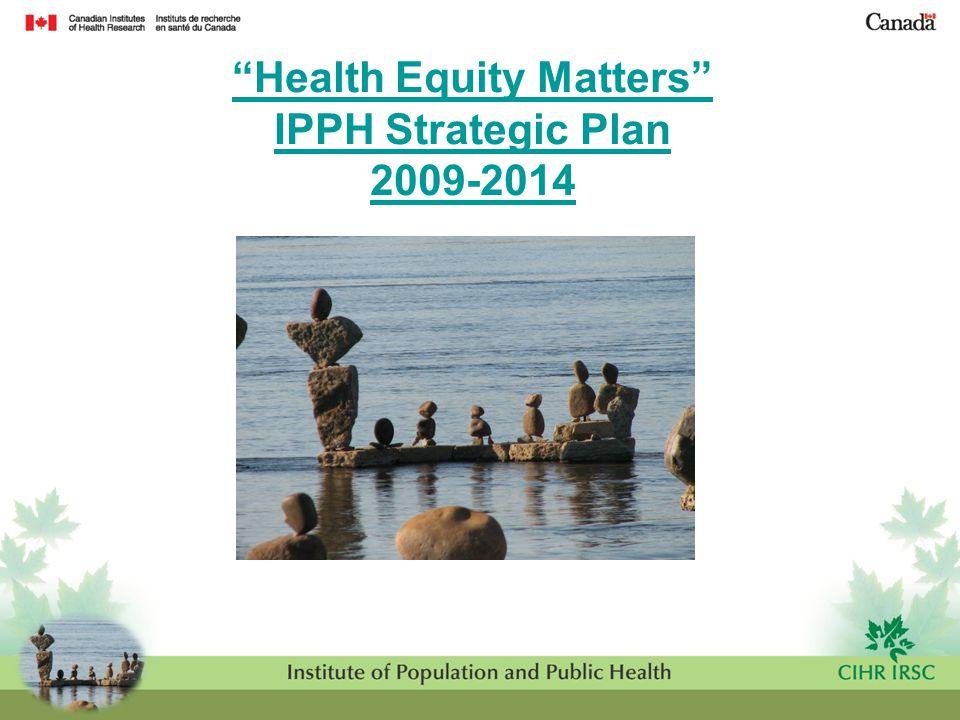 """Health Equity Matters"" IPPH Strategic Plan 2009-2014"