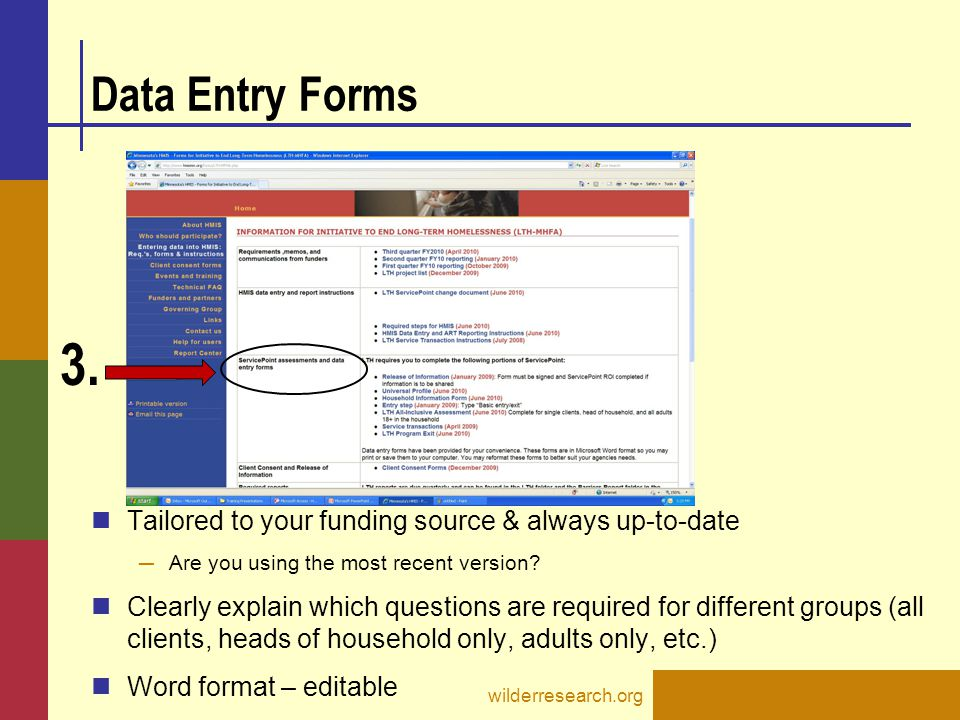 Data Entry Forms Tailored to your funding source & always up-to-date ─ Are you using the most recent version? Clearly explain which questions are requ