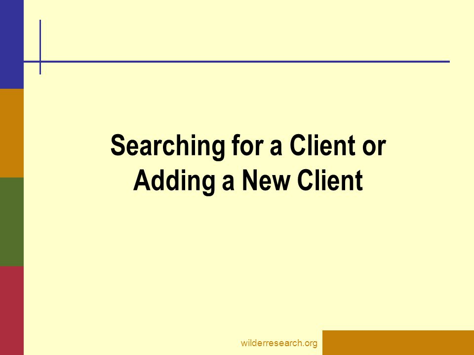 Searching for a Client or Adding a New Client