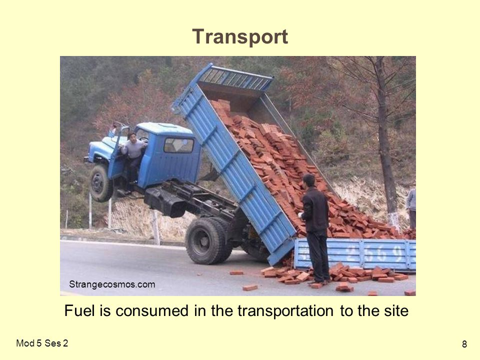 8 Mod 5 Ses 2 Transport Strangecosmos.com Fuel is consumed in the transportation to the site