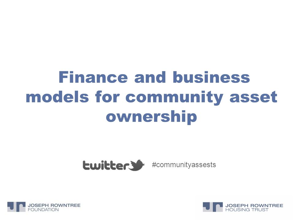 Finance and business models for community asset ownership #communityassests