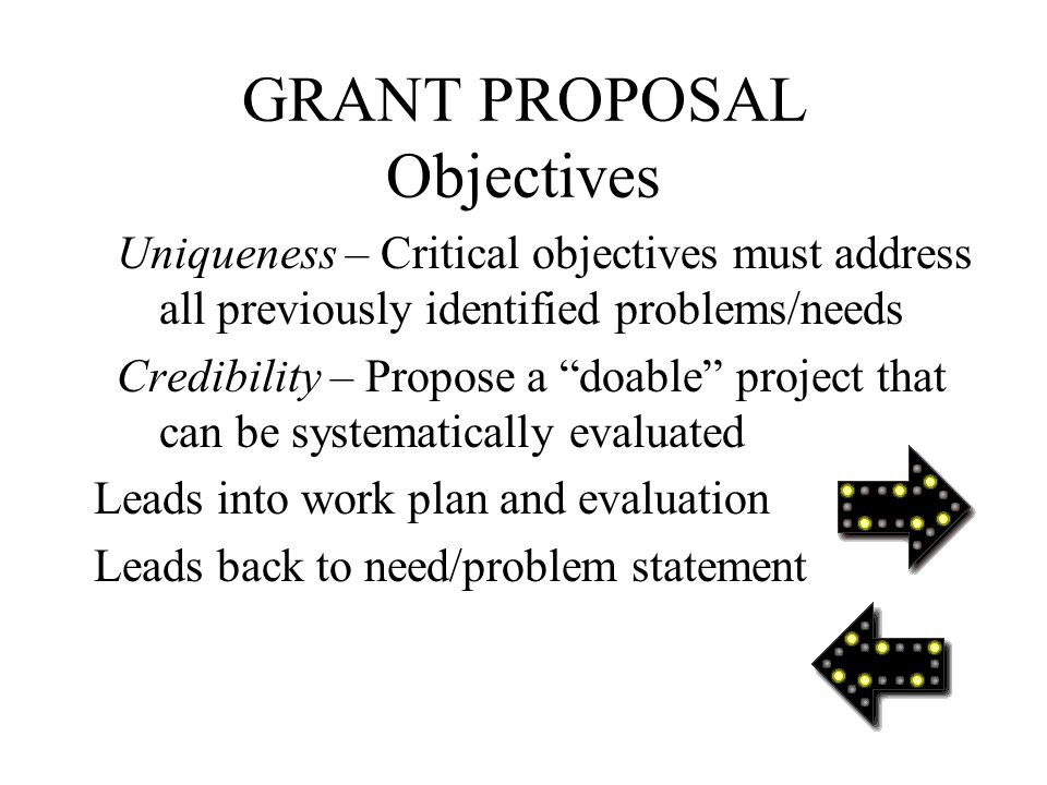 GRANT PROPOSAL Objectives Objectives stem from the identified problem To increase freshmen enrollment be 5% by 2011 To expand meals-on-wheels services to 500 senior citizens throughout Winona County by 2015 To improve participants' reading comprehension skills by one grade level through a summer reading program