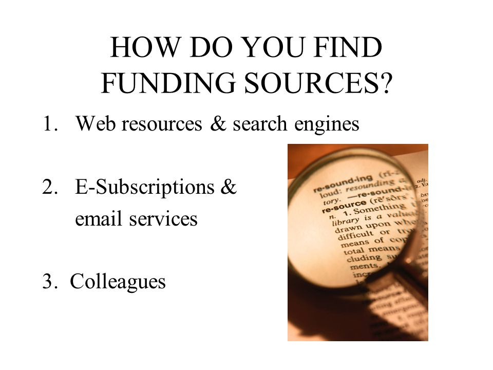HOW DO YOU FIND FUNDING SOURCES