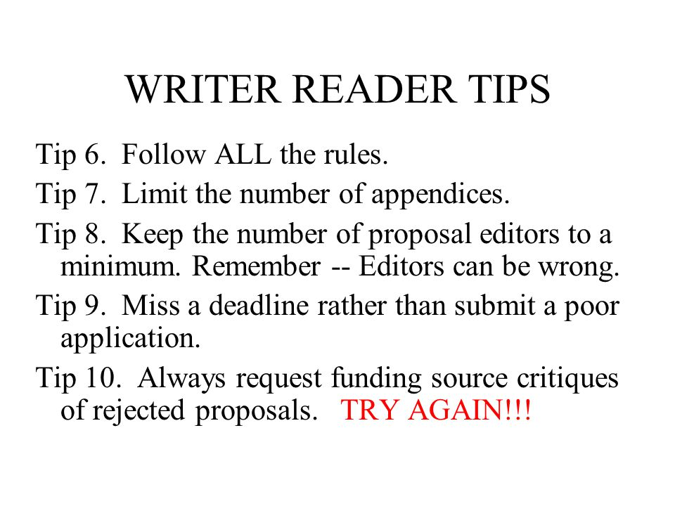 Tip 1. Write with the reader in mind. Tip 2. Simple, not fancy (KISS).