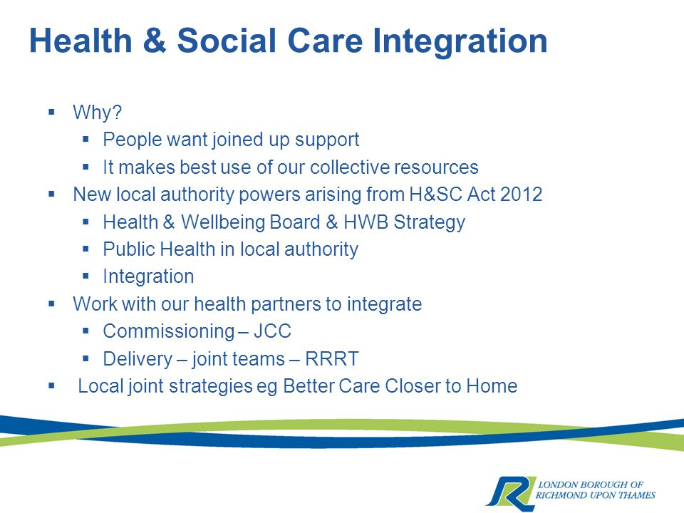 Health & Social Care Integration  Why.