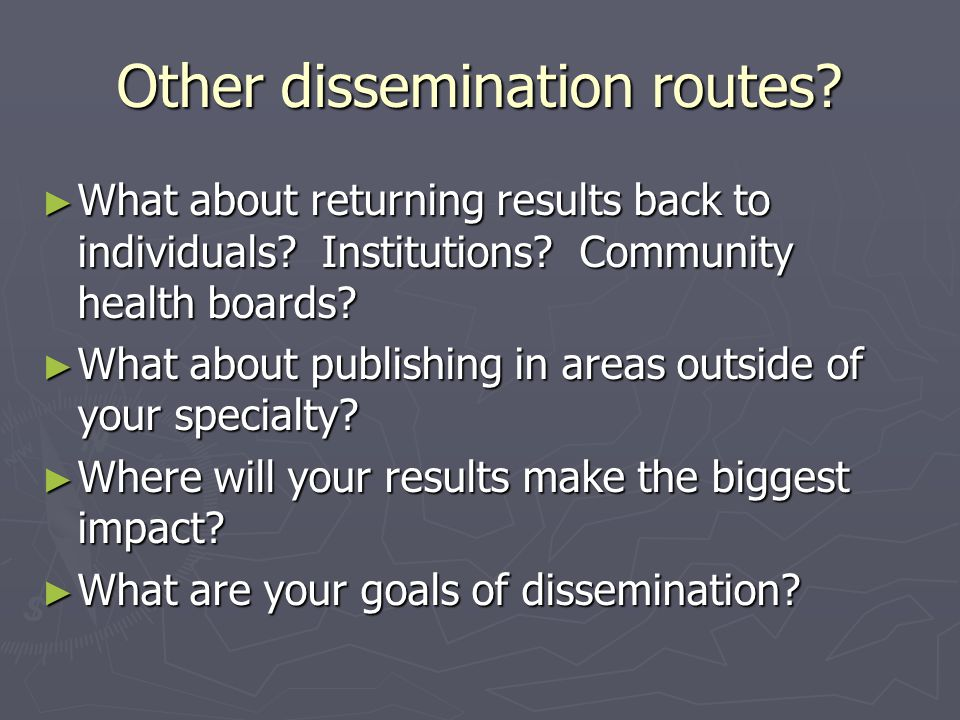 Other dissemination routes. ► What about returning results back to individuals.