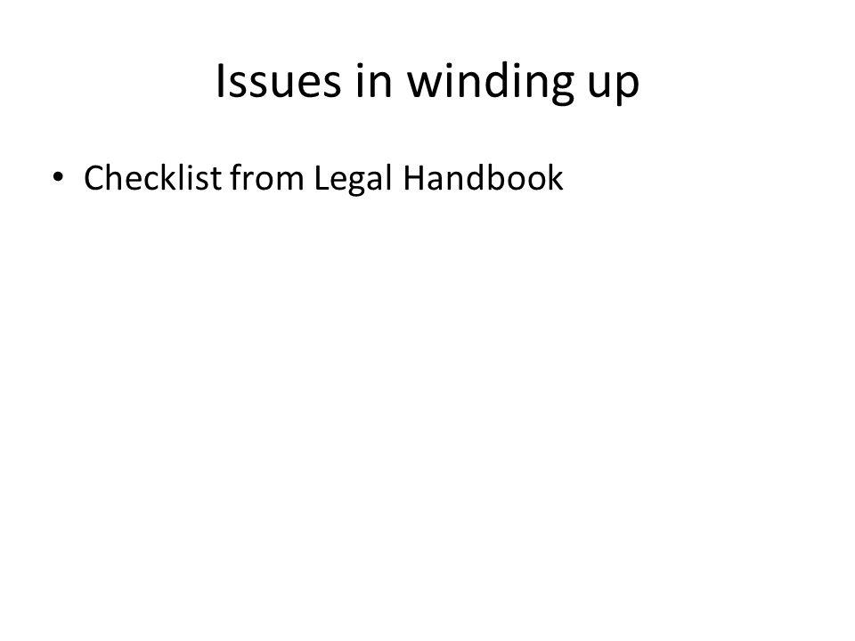 Issues in winding up Checklist from Legal Handbook