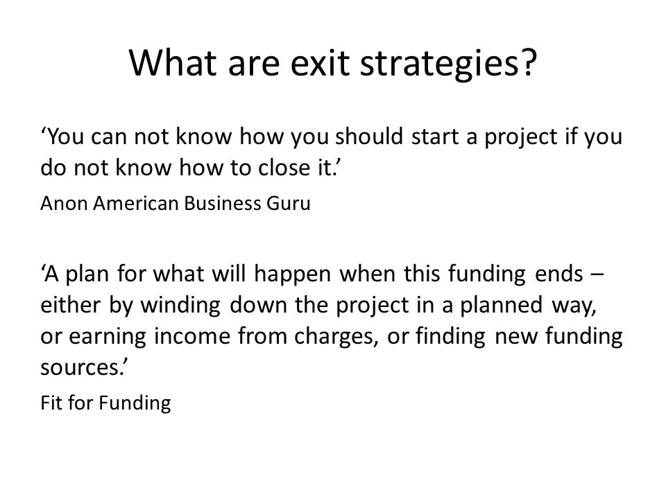 What are exit strategies.