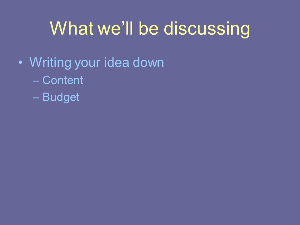 Writing the Proposal Project Description –Timeline Divide project into appropriate sections Include major goals for that period of time Include entire grant period