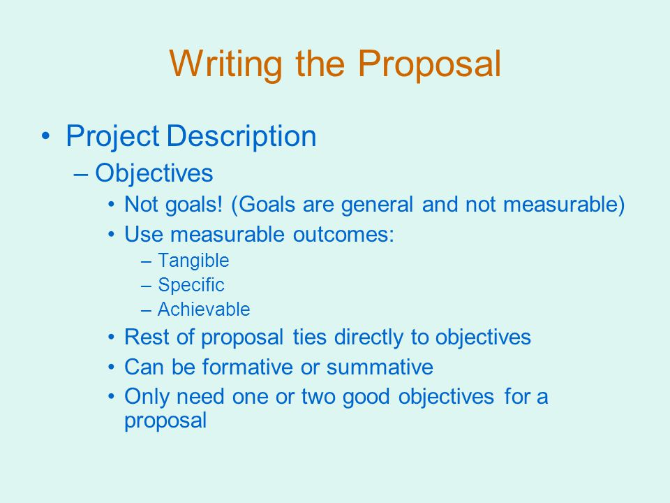 Writing the Proposal Project Description –Objectives Not goals.