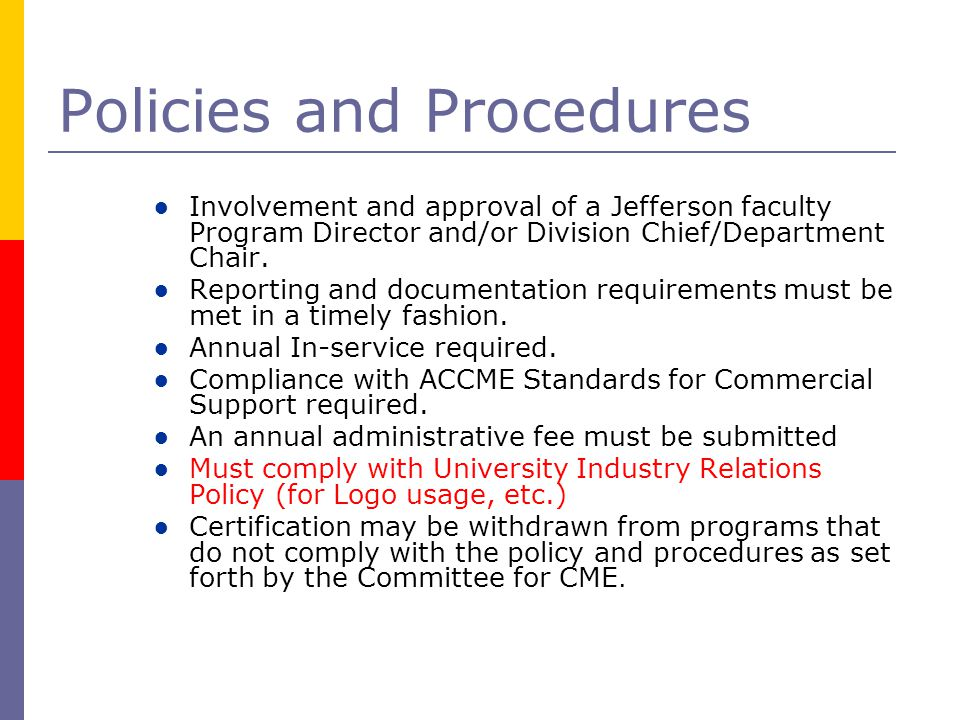 Policies and Procedures ● Involvement and approval of a Jefferson faculty Program Director and/or Division Chief/Department Chair.
