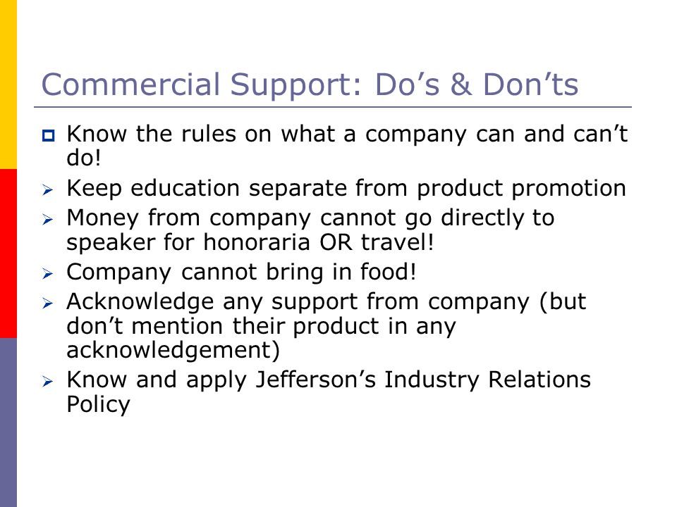 Commercial Support: Do's & Don'ts  Know the rules on what a company can and can't do.