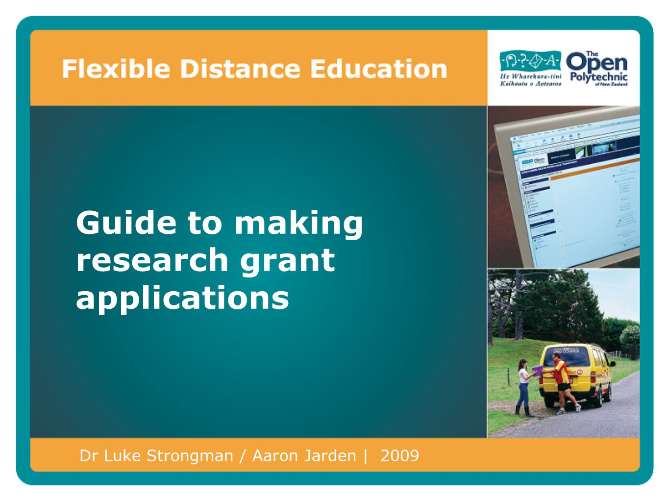 Dr Luke Strongman / Aaron Jarden | 2009 Guide to making research grant applications