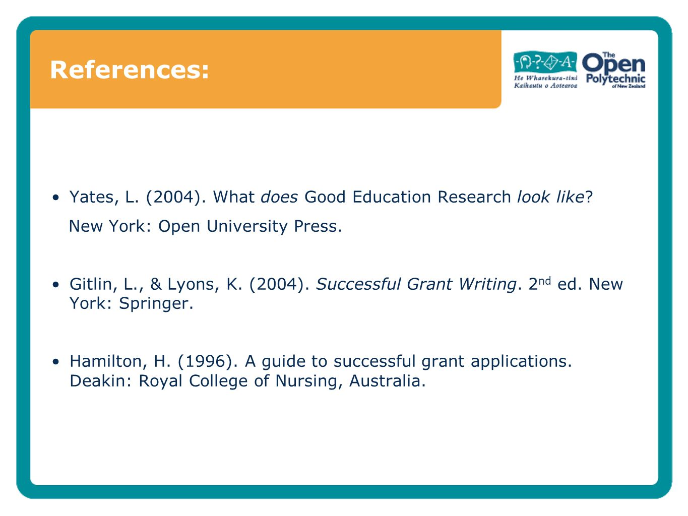 References: Yates, L. (2004). What does Good Education Research look like.