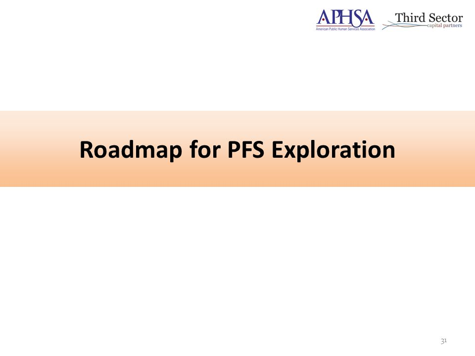 Roadmap for PFS Exploration 31