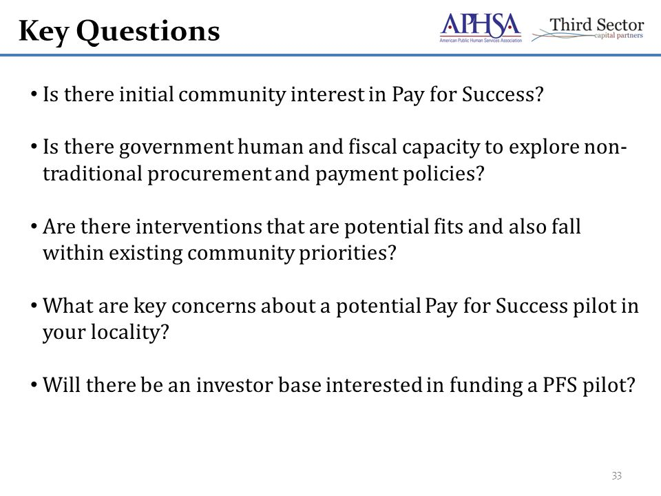 Key Questions Is there initial community interest in Pay for Success.