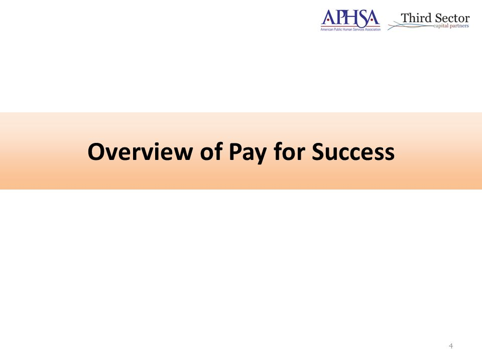 Overview of Pay for Success 4