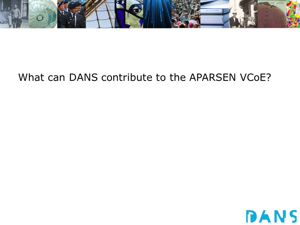 What can DANS contribute to the APARSEN VCoE?