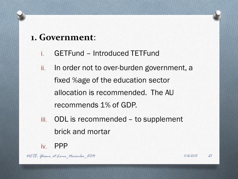 1. Government: i. GETFund – Introduced TETFund ii.