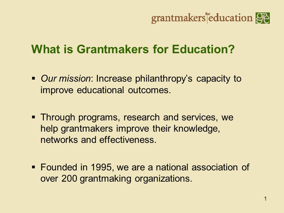 1  Our mission: Increase philanthropy's capacity to improve educational outcomes.
