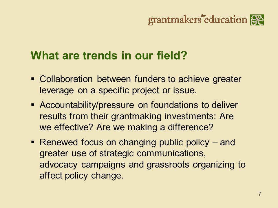7  Collaboration between funders to achieve greater leverage on a specific project or issue.