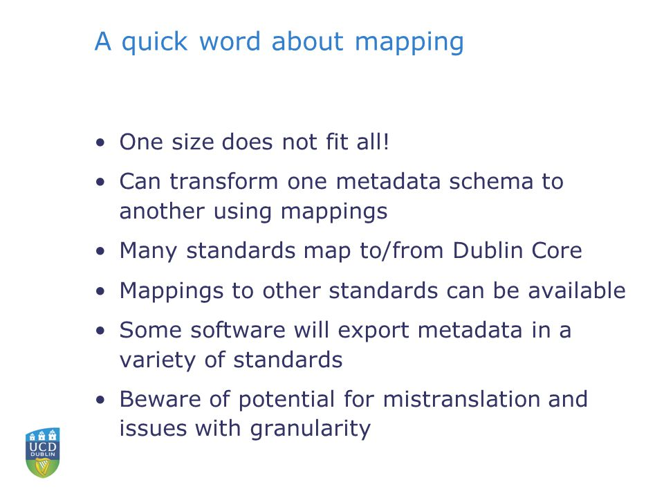 A quick word about mapping One size does not fit all.