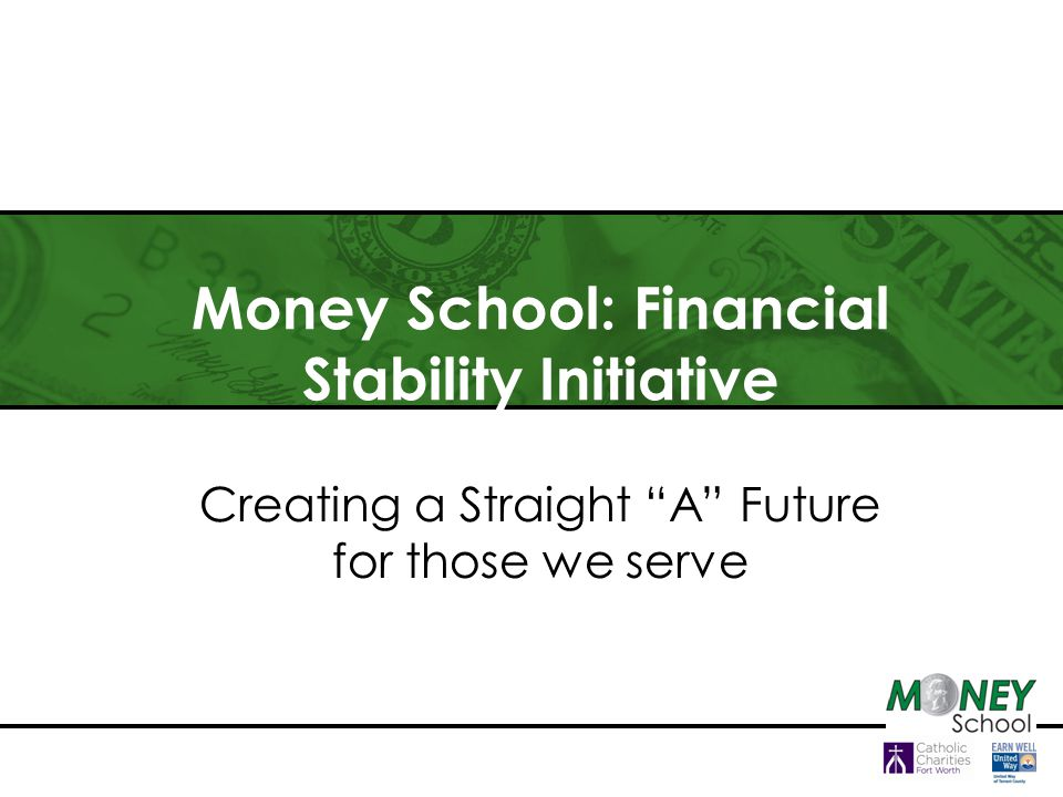 Money School: Financial Stability Initiative Creating a Straight A Future for those we serve