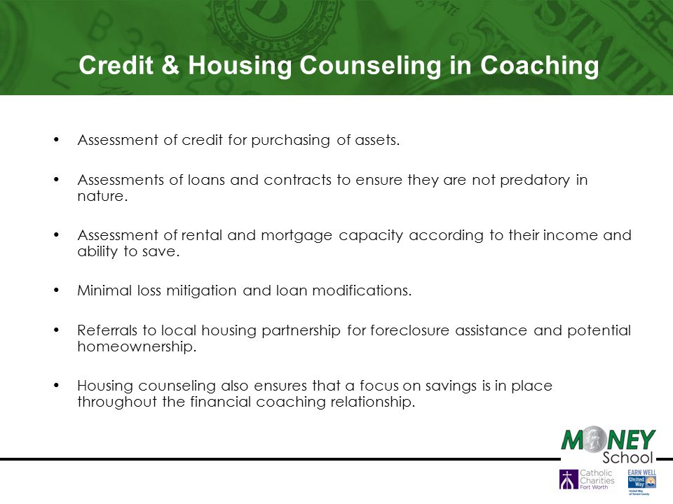 Credit & Housing Counseling in Coaching Assessment of credit for purchasing of assets.
