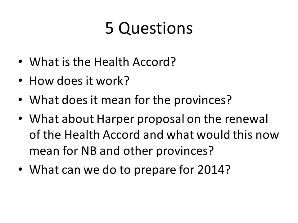 5 Questions What is the Health Accord. How does it work.