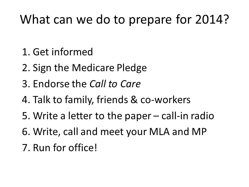 What can we do to prepare for 2014. 1. Get informed 2.