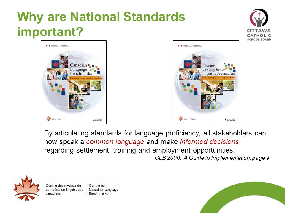 Why are National Standards important? By articulating standards for language proficiency, all stakeholders can now speak a common language and make in