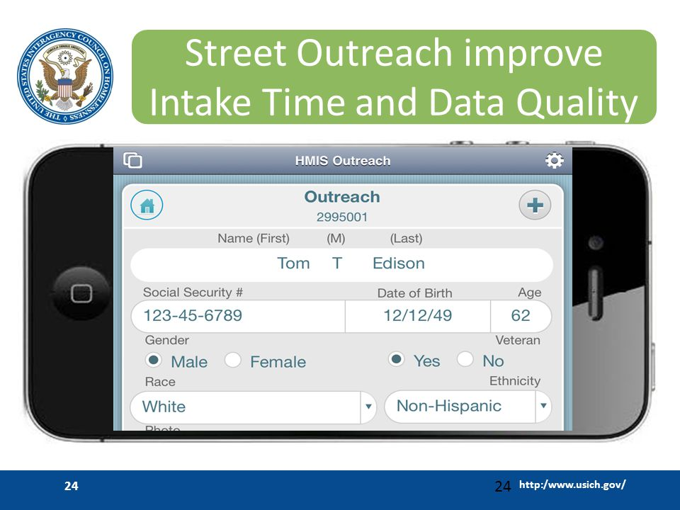 http:/www.usich.gov/ 24 Street Outreach improve Intake Time and Data Quality 24