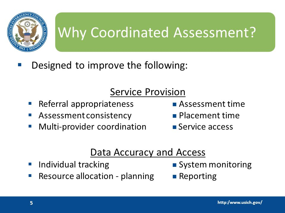 http:/www.usich.gov/ 5 Why Coordinated Assessment.