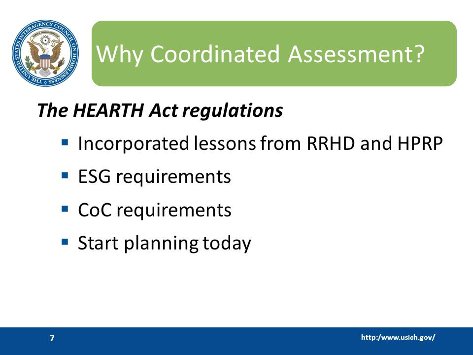 http:/www.usich.gov/ 7 Why Coordinated Assessment.