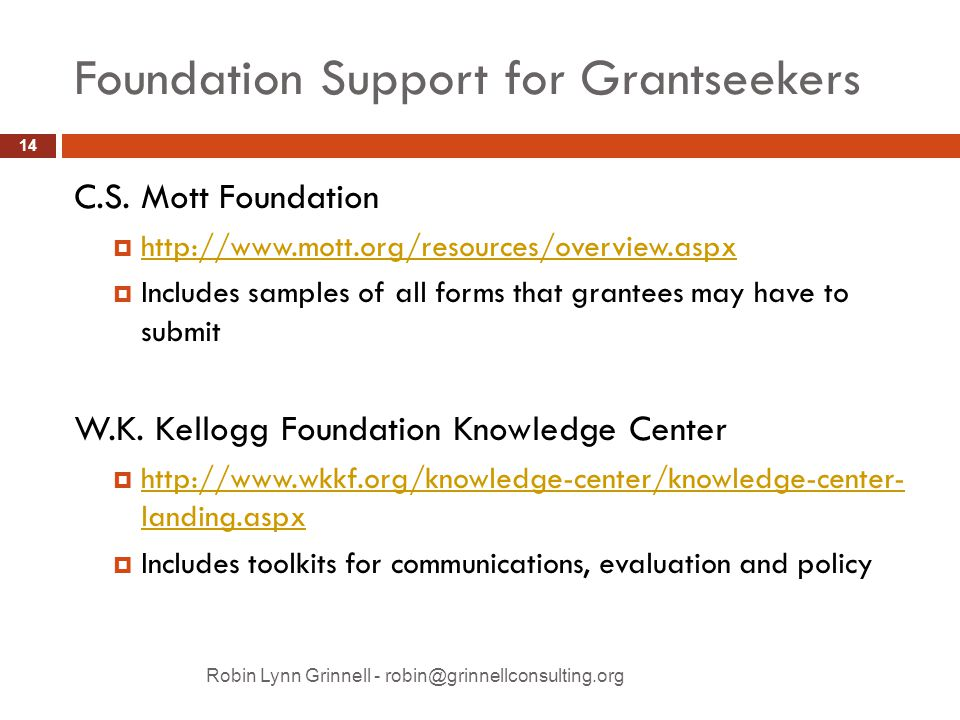 Foundation Support for Grantseekers Robin Lynn Grinnell - robin@grinnellconsulting.org C.S.