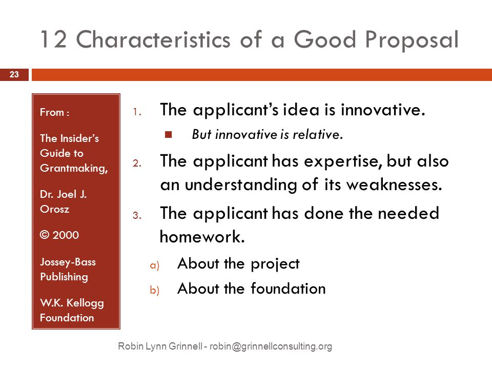 12 Characteristics of a Good Proposal From : The Insider's Guide to Grantmaking, Dr.