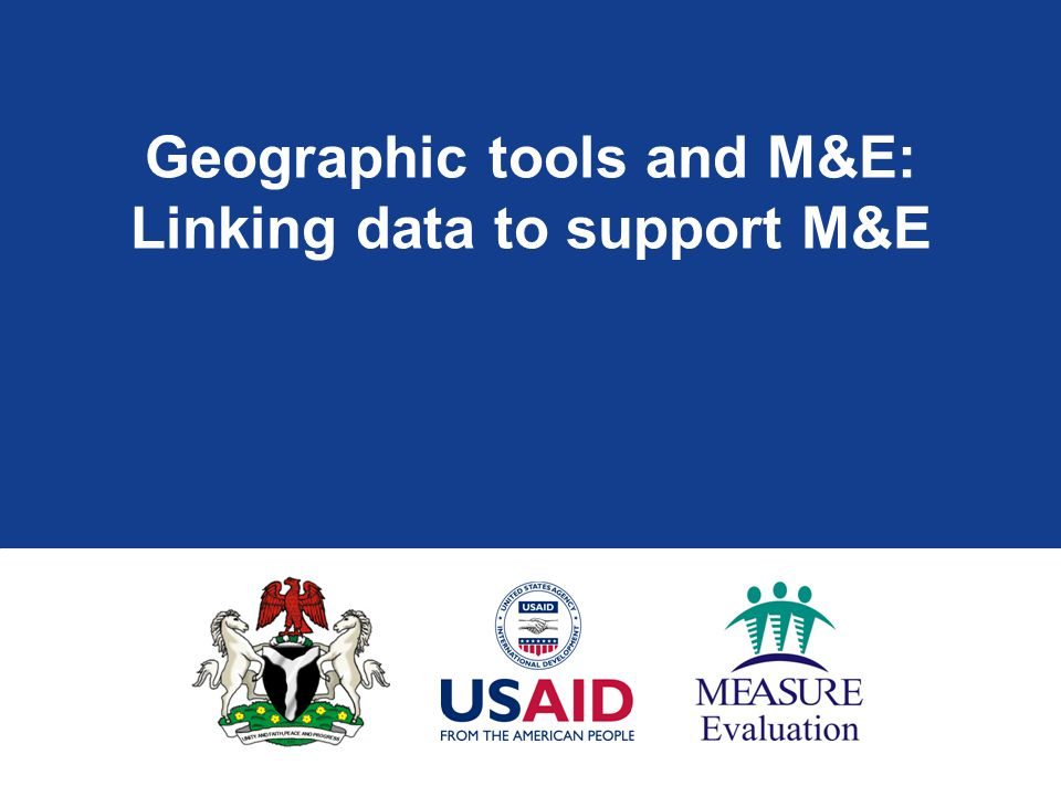 Geographic tools and M&E: Linking data to support M&E