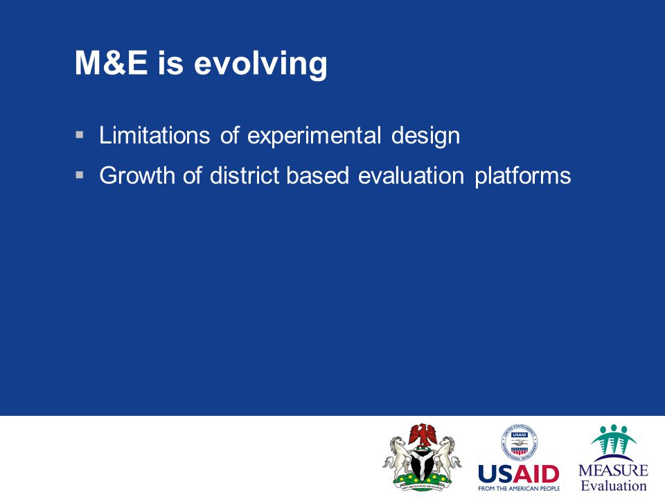 M&E and GIS  Geography as basis for evaluation  Multiple programs that can influence outcome  Link data to better understand program and outcomes  Spatial analysis techniques can help with deriving outcomes measures
