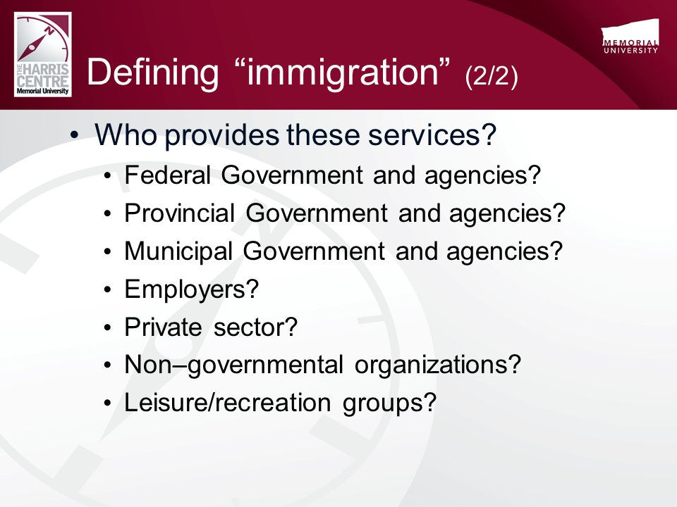 Defining immigration (2/2) Who provides these services.