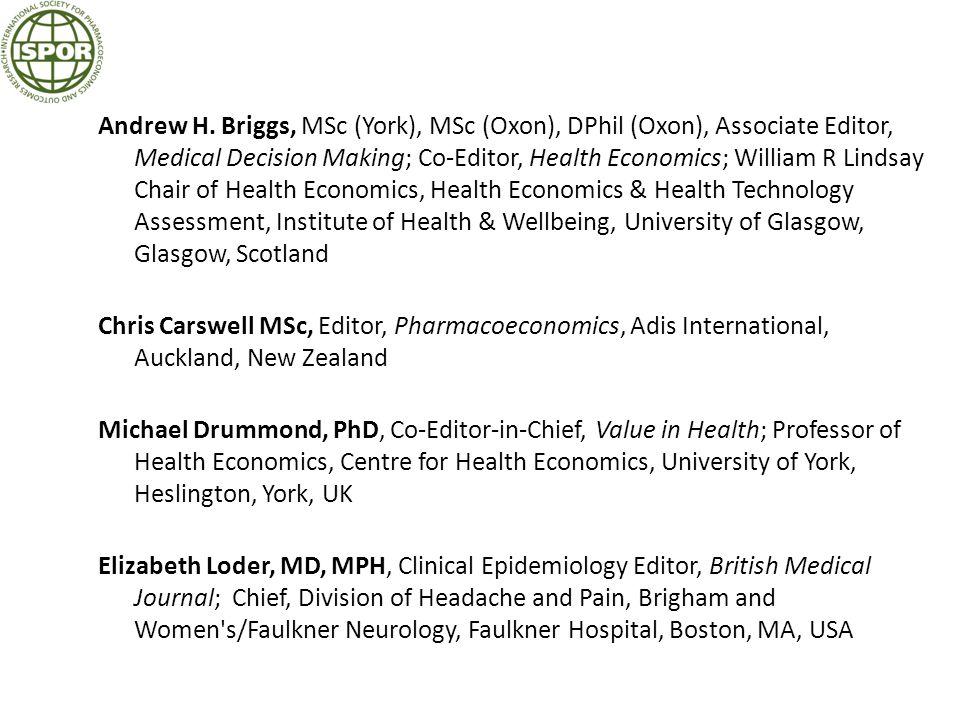 Andrew H. Briggs, MSc (York), MSc (Oxon), DPhil (Oxon), Associate Editor, Medical Decision Making; Co-Editor, Health Economics; William R Lindsay Chai