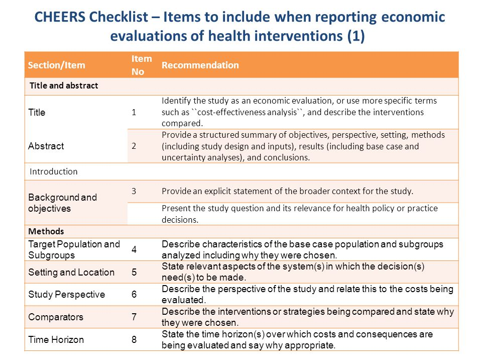 CHEERS Checklist – Items to include when reporting economic evaluations of health interventions (2) Section/Item Item No Recommendation Discount Rate9 Report the choice of discount rate(s) used for costs and outcomes and say why appropriate.