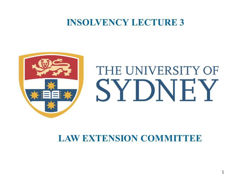 1 INSOLVENCY LECTURE 3 LAW EXTENSION COMMITTEE