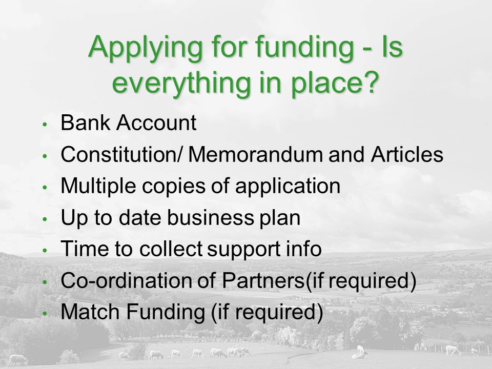 Applying for funding - Is everything in place.