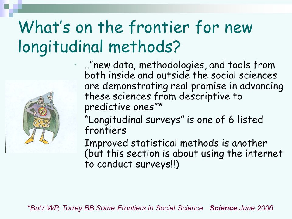 """What's on the frontier for new longitudinal methods?..""""new data, methodologies, and tools from both inside and outside the social sciences are demonst"""