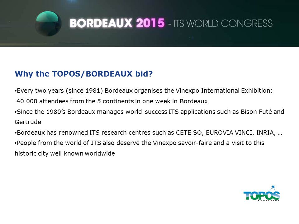 ITS World Congress Why the TOPOS/BORDEAUX bid.