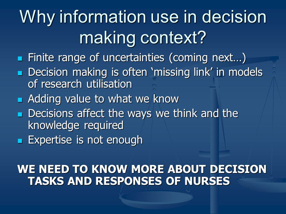 Why information use in decision making context.