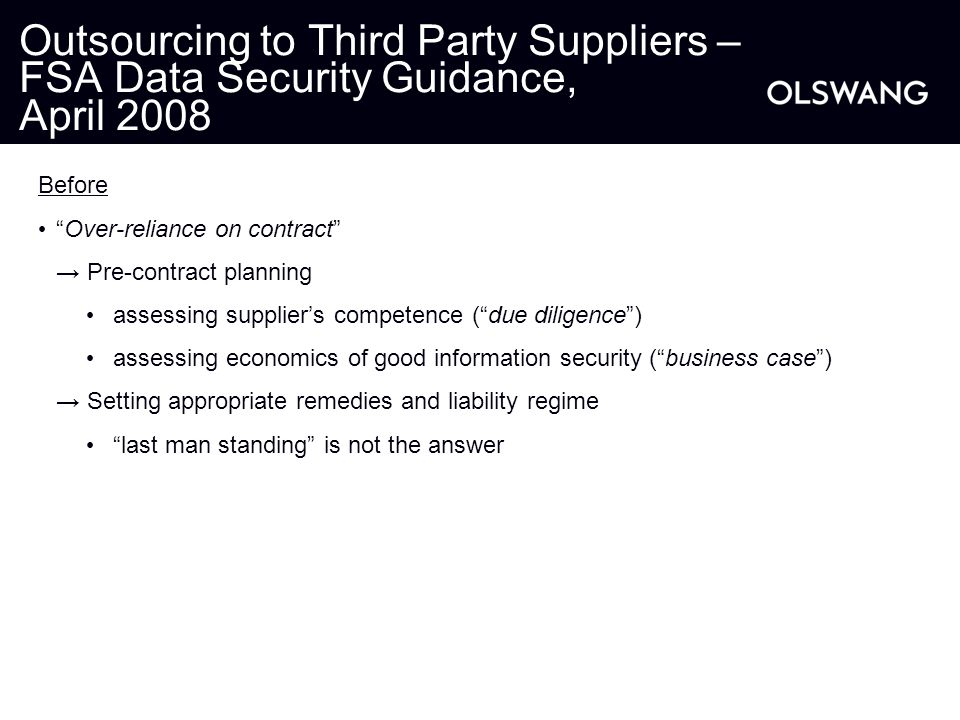 "Outsourcing to Third Party Suppliers – FSA Data Security Guidance, April 2008 Before ""Over-reliance on contract"" → Pre-contract planning assessing sup"