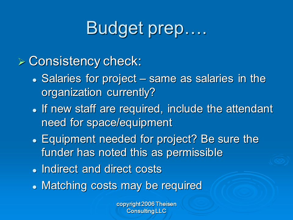 copyright 2006 Theisen Consulting LLC Budget prep….